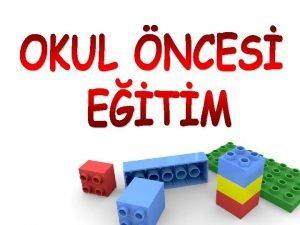OKUL NCES ETM Doumdan Zorunlu Eitim Yana Kadar