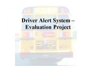 Driver Alert System Evaluation Project Driver Alert System