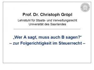 Prof Dr Christoph Grpl Lehrstuhl fr Staats und