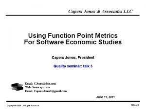 Capers Jones Associates LLC Using Function Point Metrics