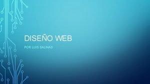 DISEO WEB POR LUIS SALINAS DISEO El diseo