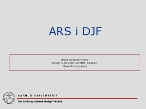 ARS i DJF ARS inspirationsseminar Afholdt 19 08