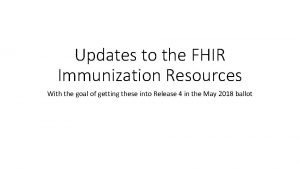Updates to the FHIR Immunization Resources With the