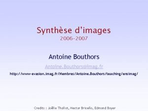 Synthse dimages 2006 2007 Antoine Bouthors Antoine Bouthorsimag