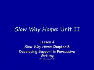 Slow Way Home Unit II Lesson 4 Slow