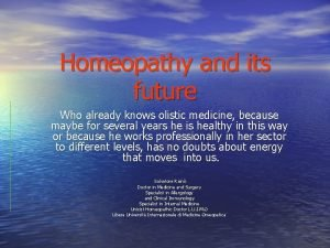 Homeopathy and its future Who already knows olistic