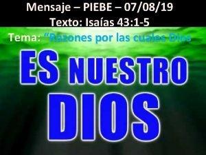 Mensaje PIEBE 070819 Texto Isaas 43 1 5