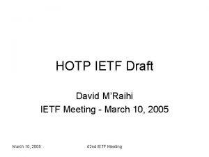HOTP IETF Draft David MRaihi IETF Meeting March