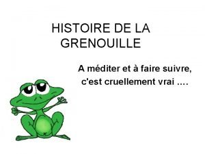 HISTOIRE DE LA GRENOUILLE A mditer et faire