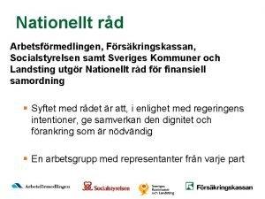 Nationellt rd Arbetsfrmedlingen Frskringskassan Socialstyrelsen samt Sveriges Kommuner