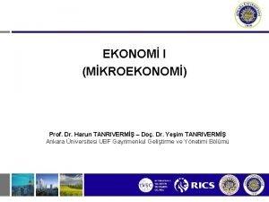 EKONOM I MKROEKONOM Prof Dr Harun TANRIVERM Do