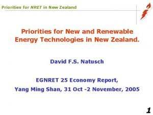 Priorities for NRET in New Zealand Priorities for