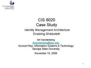CIS 8020 Case Study Identity Management Architecture Enabling