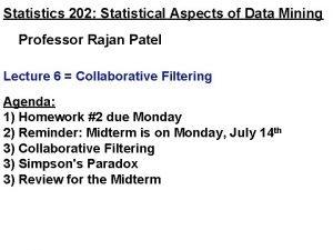 Statistics 202 Statistical Aspects of Data Mining Professor