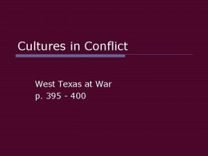 Cultures in Conflict West Texas at War p