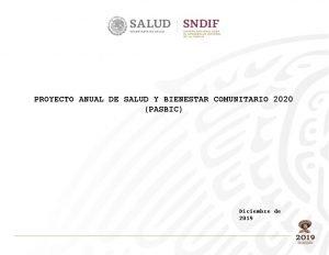 PROYECTO ANUAL DE SALUD Y BIENESTAR COMUNITARIO 2020