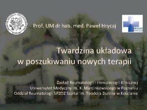 Prof UM dr hab med Pawe Hrycaj Twardzina