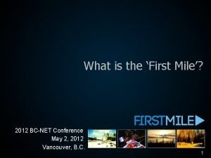 What is the First Mile 2012 BCNET Conference