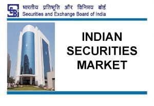 INDIAN SECURITIES MARKET DISCLAIMER The information contained in