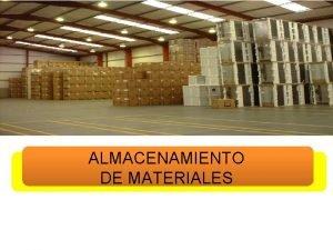 ALMACENAMIENTO DE MATERIALES ALMACENAMIENTO DE MATERIALES Actividad importante