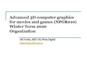 Advanced 3 D computer graphics for movies and