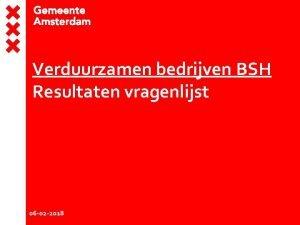 Verduurzamen bedrijven BSH Resultaten vragenlijst 06 02 2018