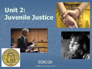 Unit 2 Juvenile Justice SS 8 CG 6