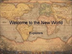 Welcome to the New World Explorers Christopher Columbus