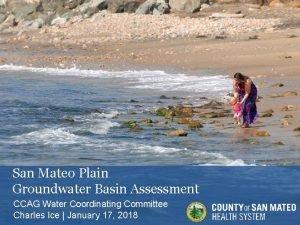 San Mateo Plain Groundwater Basin Assessment CCAG Water