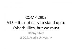 COMP 2903 A 15 Its not easy to