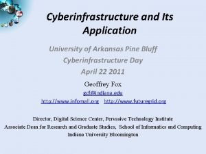 Cyberinfrastructure and Its Application University of Arkansas Pine