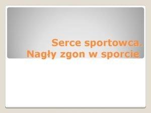 Serce sportowca Nagy zgon w sporcie Trening sportowca