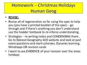 Homework Christmas Holidays Human Geog REVISE Revise all
