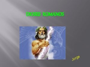 DIOSES ROMANOS e g r Jo Dioses romanos