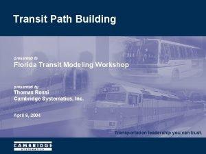 Transit Path Building presented to Florida Transit Modeling