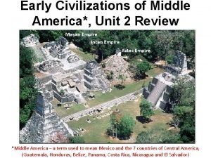 Early Civilizations of Middle America Unit 2 Review