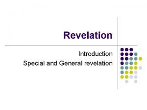 Revelation Introduction Special and General revelation Objectives l