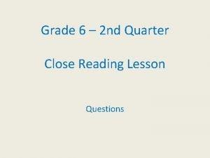 Grade 6 2 nd Quarter Close Reading Lesson