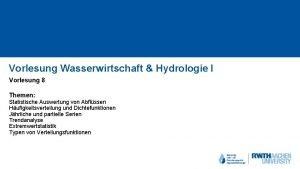Vorlesung Wasserwirtschaft Hydrologie I Vorlesung 8 Themen Statistische