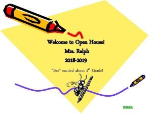 Welcome to Open House Mrs Ralph 2018 2019
