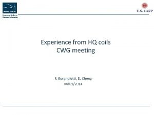 Experience from HQ coils CWG meeting F Borgnolutti