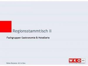 Regionsstammtisch II Fachgruppen Gastronomie Hotellerie Programm n Aktion