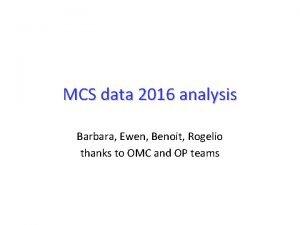 MCS data 2016 analysis Barbara Ewen Benoit Rogelio