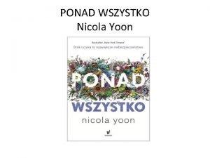 PONAD WSZYSTKO Nicola Yoon Nicola Yoon yciorys autorki