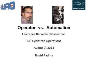 Operator vs Automation Lawrence Berkeley National Lab 88