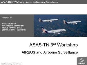 ASASTN 3 rd Workshop Airbus and Airborne Surveillance