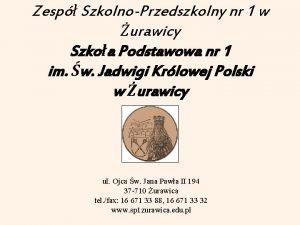 Zesp SzkolnoPrzedszkolny nr 1 w urawicy Szkoa Podstawowa