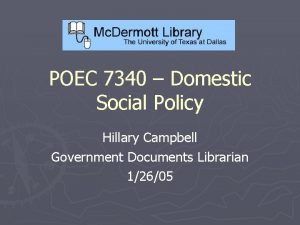 POEC 7340 Domestic Social Policy Hillary Campbell Government