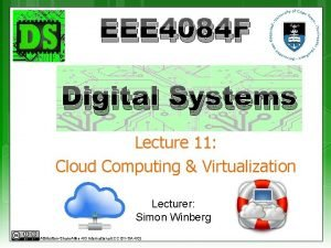 EEE 4084 F Digital Systems Lecture 11 Cloud
