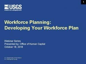 1 Workforce Planning Developing Your Workforce Plan Webinar